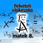 Matek felvételi előkészítő 8.
